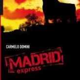 Madrid Express (di Carmelo Domini)