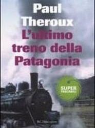 L'ultimo treno della Patagonia (di Paul Theroux)